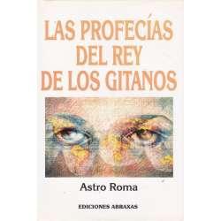 LAS PROFECÍAS DEL REY DE LOS GITANOS.
