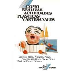 COMO REALIZAR ACTIVIDADES PLÁSTICAS Y ARTESANALES.