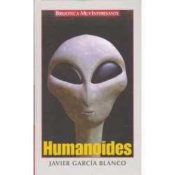 Humanoides. Encuentros con entidades desconocidas