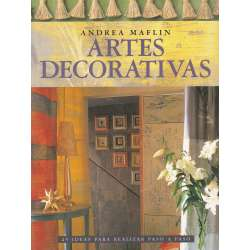 Artes decorativas. 25 ideas para realizar paso a paso