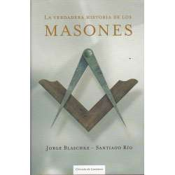 LA VERDADERA HISTORIA DE LOS MASONES.