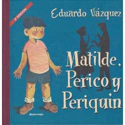 Matilde, Perico y Periquín